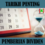Tarikh-tarikh penting pemberian dividen supaya layak dapat
