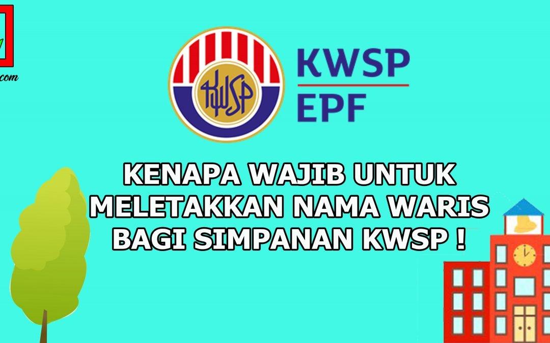 Kenapa Penting Letak Nama Waris Untuk KWSP