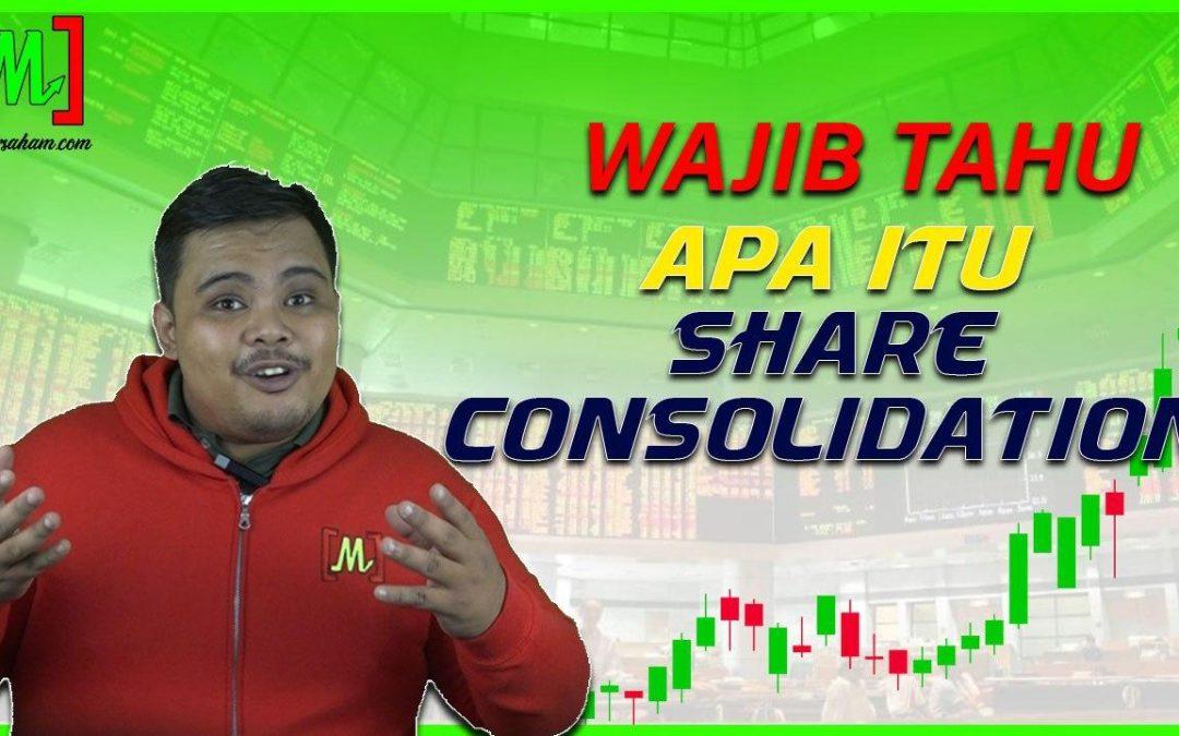 Share Consolidation Untung Atau Rugi? Ambil Tahu 4 Perkara Wajib Ini!