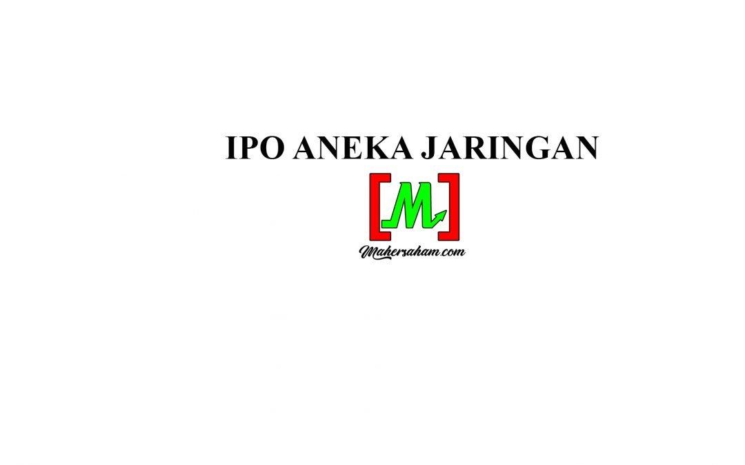IPO Aneka Jaringan-Merosot di bawah harga IPO semasa debut